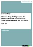 Die Darstellung der Migranten in den bundesdeutschen Massenmedien: Die Ambivalenz von Wirkung und Wirklichkeit: Stand: 1993