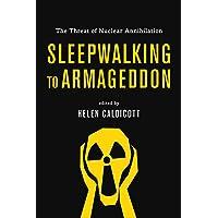 Sleepwalking to Armageddon (Australian Edition): The Threat of Nuclear Annihilation