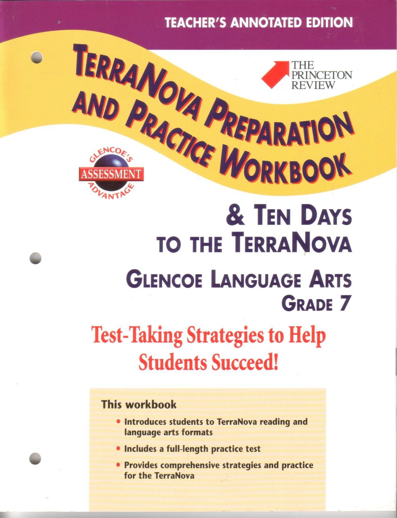 TerraNova Preparation and Practice Workbook & Ten Days to the TerraNova,  Grade 7, Teacher's Annotated Edition (Glencoe Language Arts): Glencoe: ...