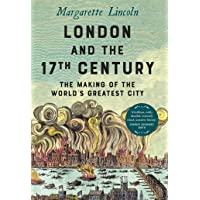 London and the Seventeenth Century: The Making of the World's Greatest City