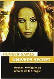 Hunger Games : Mythologie et univers secrets