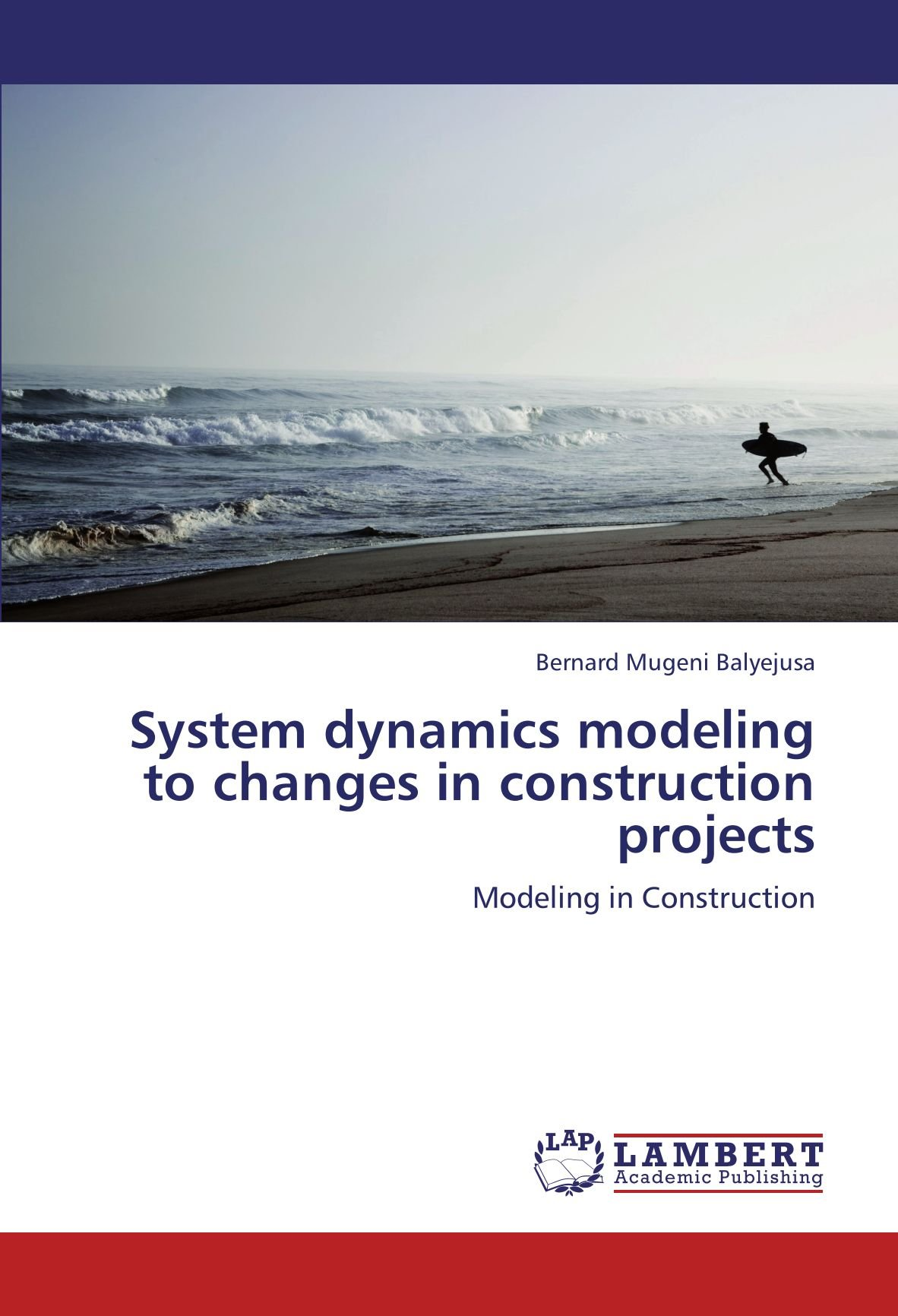 Read Online System dynamics modeling to changes in construction projects: Modeling in Construction ebook