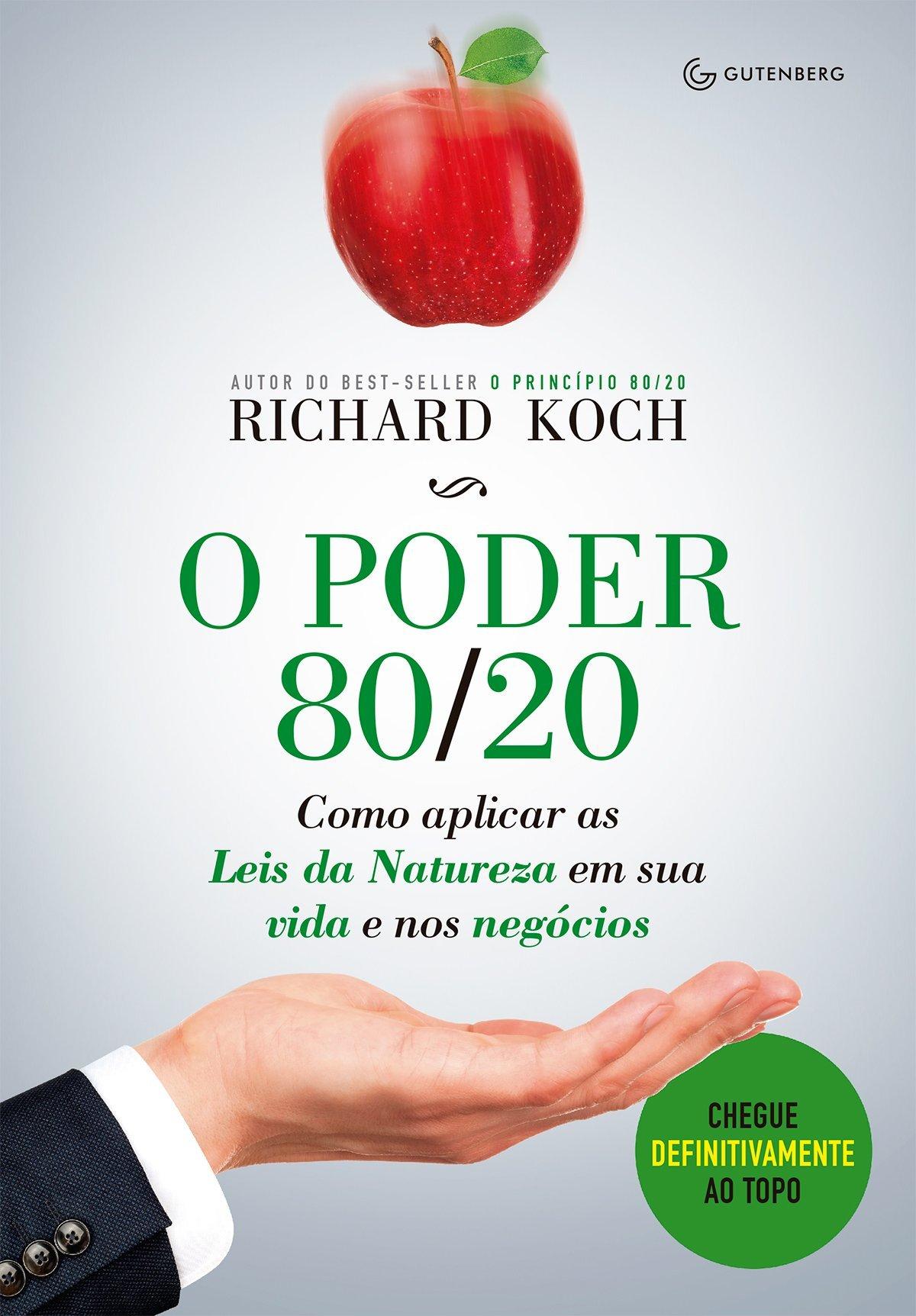 Download O Poder 80/20. Como Aplicar as Leis da Natureza em Sua Vida e nos Negócios (Em Portuguese do Brasil) pdf