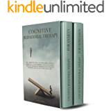 Cognitive Behavioral Therapy: The Complete Guide to Overcoming Anxiety, Depression, Fear, Worries, Anger and Panic…