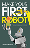 Make Your First Robot : Robotics programming for beginners.