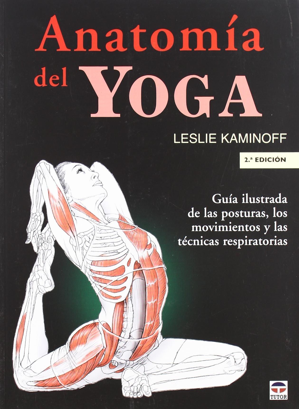 Anatomía del yoga: Amazon.es: Leslie Kaminoff, Amy Matthews, Sharon ...
