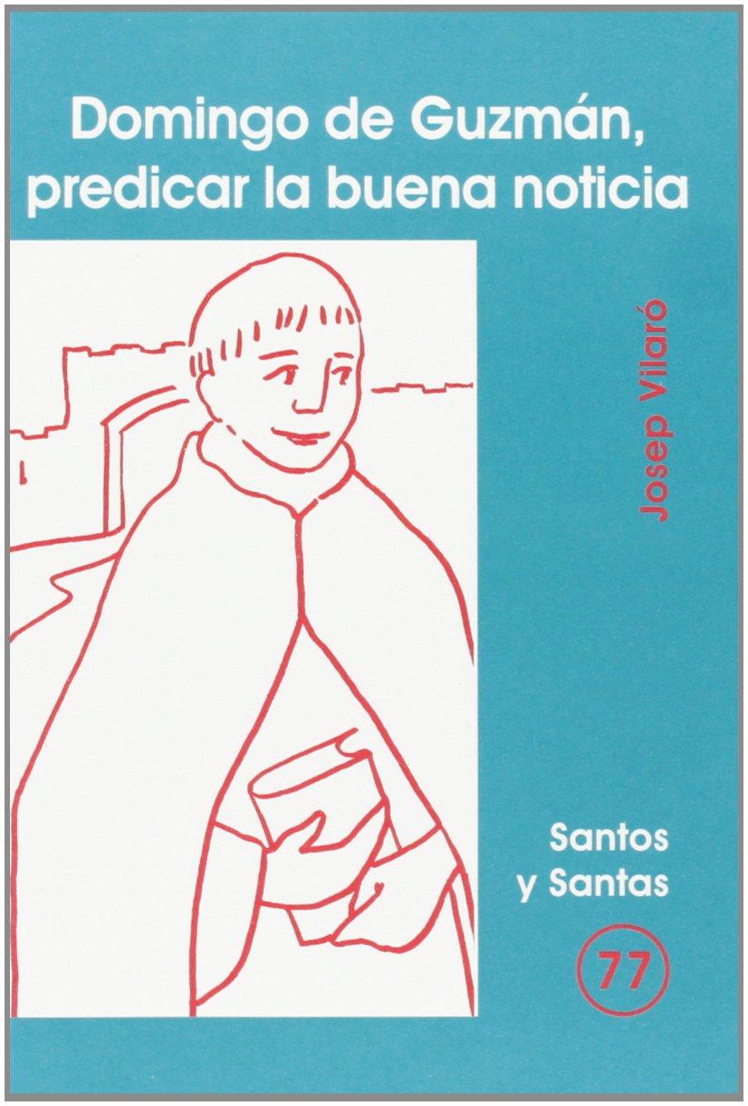 Download Domingo de Guzmán, predicar la buena noticia PDF
