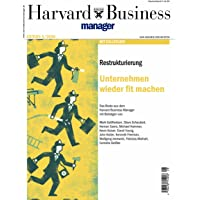 Harvard Business Manager Edition 4/2009: Restrukturierung: Unternehmen wieder fit machen (Edition Harvard Business Manager)