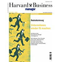 Harvard Business Manager Edition 4/2009: Restrukturierung: Unternehmen wieder fit machen (Edition Harvard Business Manager)