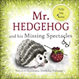 Mr. Hedgehog and his Missing Spectacles: A Tale of Friendship (Tickly Tale Series)