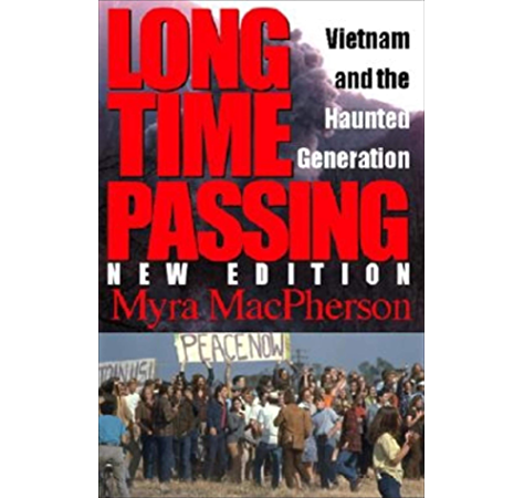 Amazon Com Long Time Passing Vietnam And The Haunted Generation Ebook Macpherson Myra Kindle Store