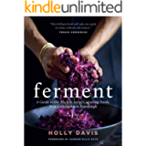 Ferment: A Guide to the Ancient Art of Culturing Foods, from Kombucha to Sourdough