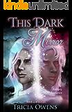 This Dark Mirror: Fantasy M/M Romance (Juxtan Book 4)