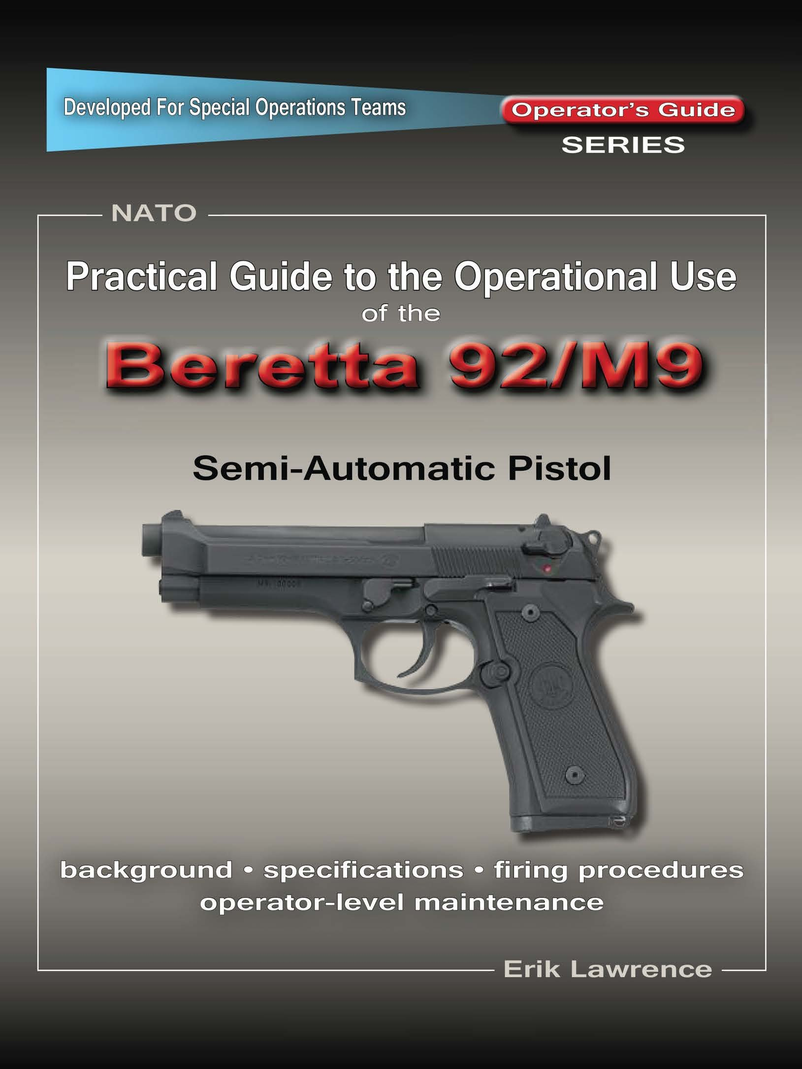 Practical Guide to the Operational Use of the Beretta 92/M9