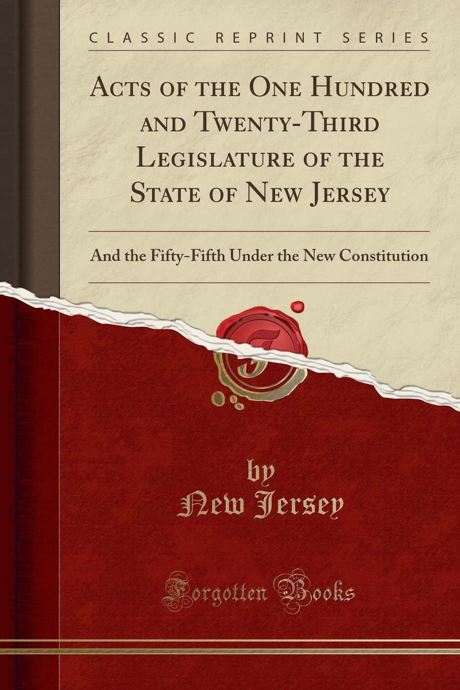 Download Acts of the One Hundred and Twenty-Third Legislature of the State of New Jersey: And the Fifty-Fifth Under the New Constitution (Classic Reprint) PDF