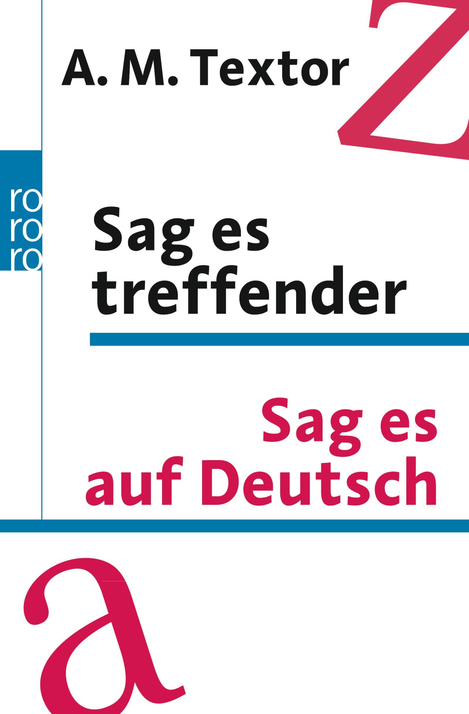 Sag es treffender/Sag es auf Deutsch: Ein Handbuch mit über 57000 Verweisen auf sinnverwandte Wörter und Ausdrücke für den täglichen Gebrauch/Das 20000 Fremdwörter aus allen Lebensgebieten