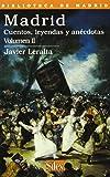 Madrid: Cuentos, leyendas y anécdotas Vol.II (Biblioteca de Madrid)