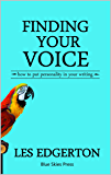Finding Your Voice: How to Put Personality in Your Writing