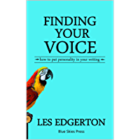 Finding Your Voice: How to Put Personality in Your Writing (English Edition)