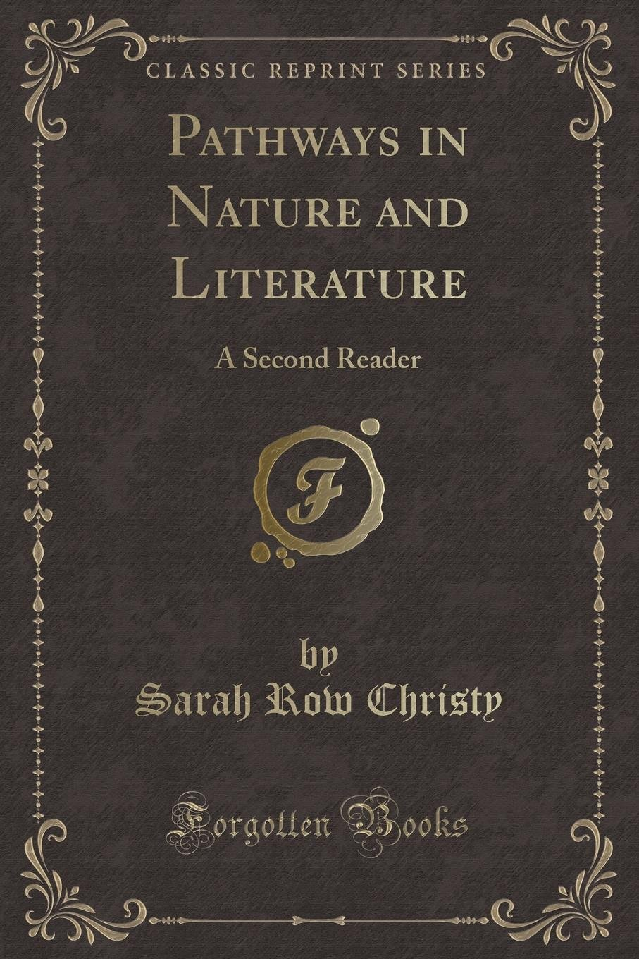 Pathways in Nature and Literature: A Second Reader (Classic Reprint) pdf