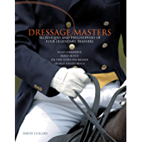 Dressage Masters: Techniques and Philosophies of Four Legendary Trainers (English Edition)
