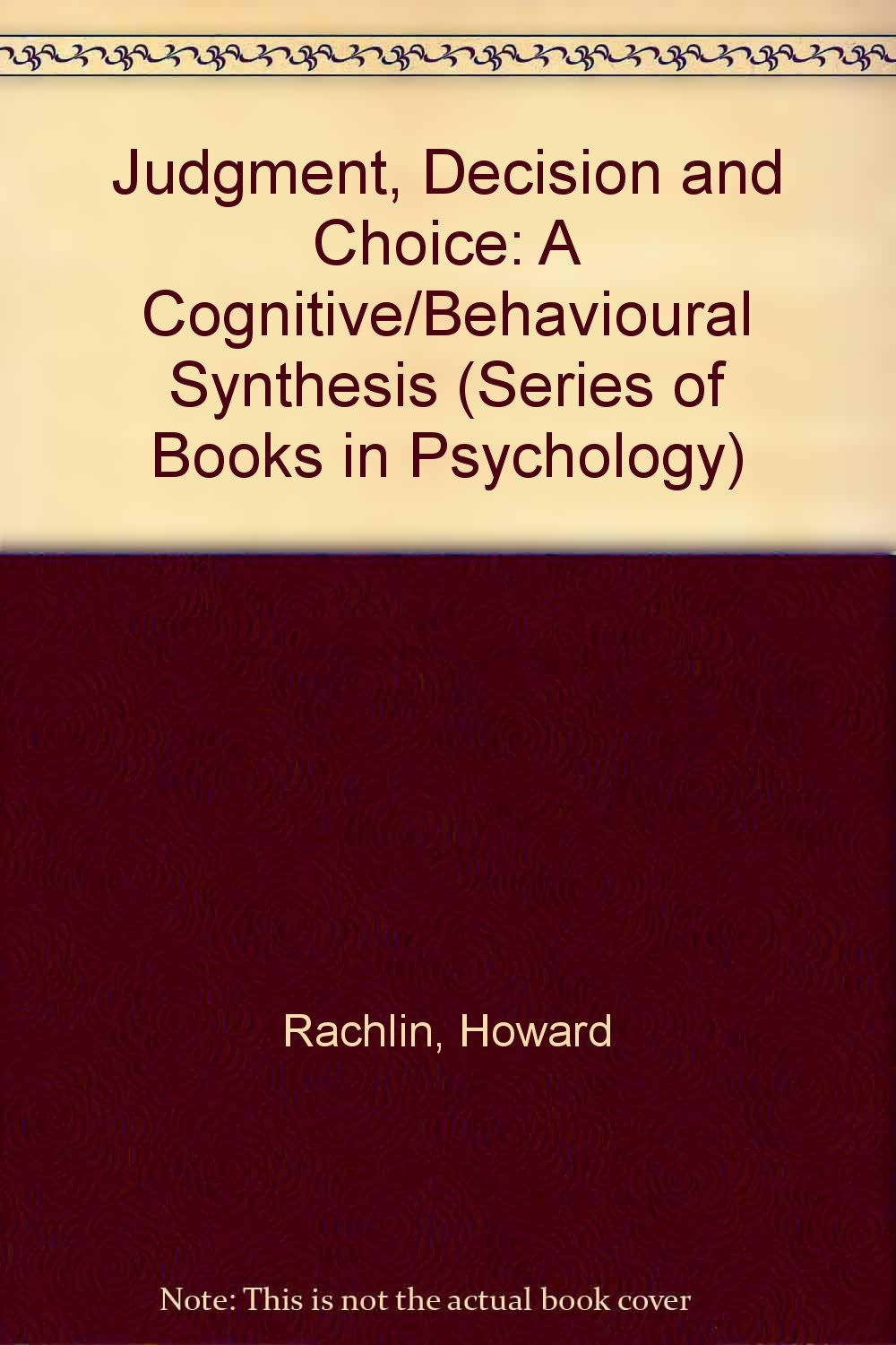 Judgment, Decision, and Choice: A Cognitive/Behavioral