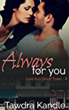Always For You (Love in a Small Town Book 5)