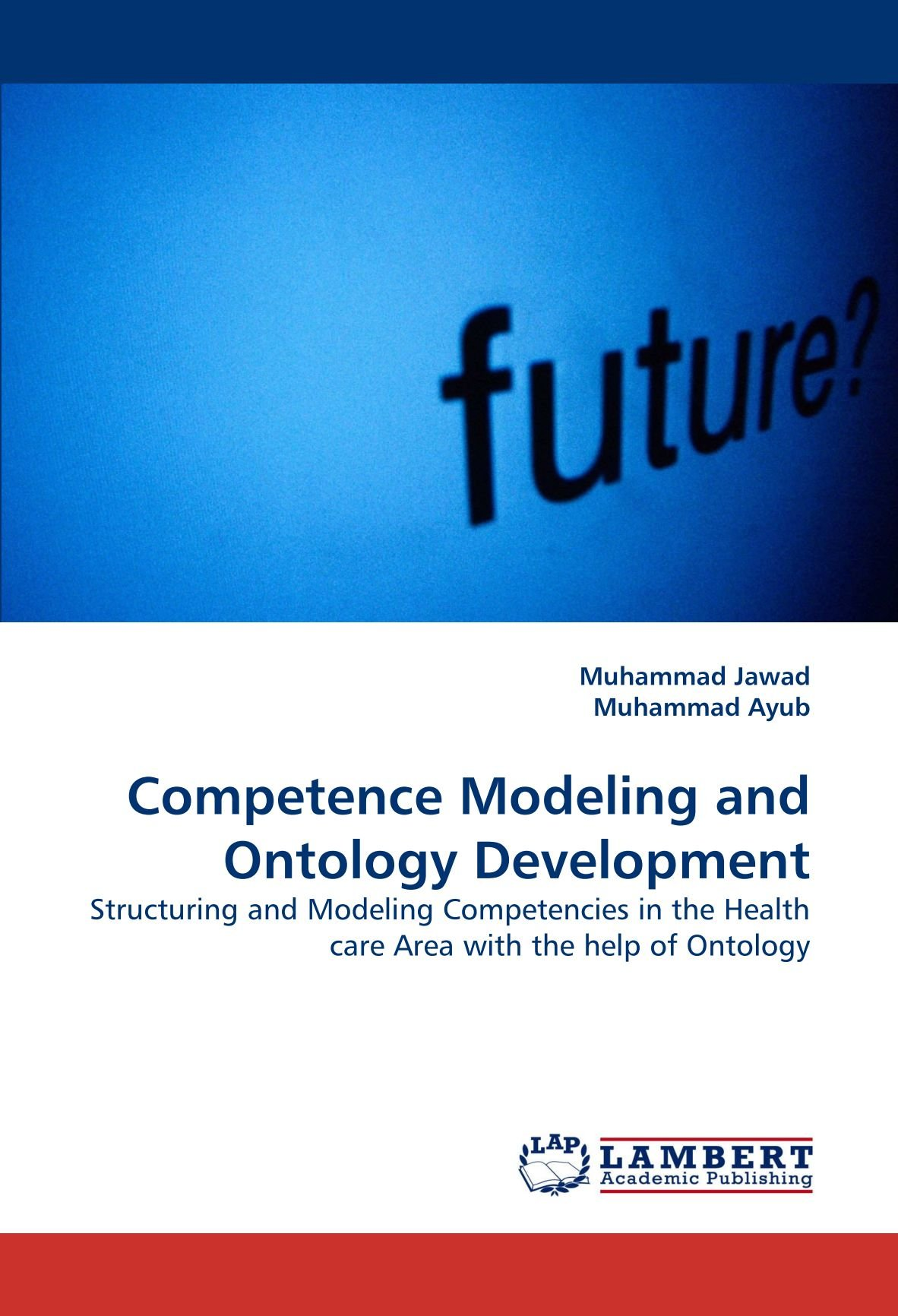 Download Competence Modeling and Ontology Development: Structuring and Modeling Competencies in the Health care Area with the help of Ontology PDF