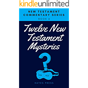 12 New Testament Mysteries (New Testament Commentary Series Book 6)