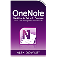 OneNote: The Ultimate Guide To OneNote - Goals, Time Management & Productivity (English Edition)