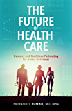 The Future of Healthcare: Humans and Machines Partnering for Better Outcomes