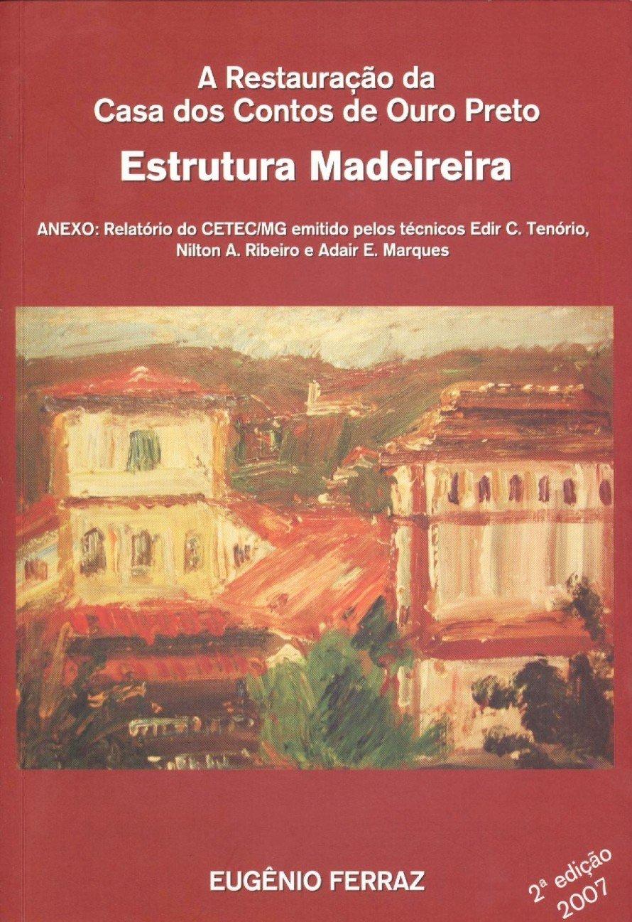 Download Restauracao Da Casa Dos Contos De Ouro Preto, A pdf