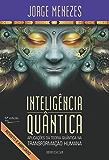 Inteligência Quântica: Aplicação da Teoria Quântica na Transformação Humana