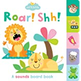 Roar! Shh!: A sounds board book (Early Birds)