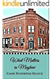 What Matters in Mayhew (The Beanie Bradsher Series Book 1)