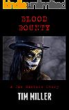 Blood Bounty: A Jax Masters Story (Jax Masters Bounty Hunter Book 1)