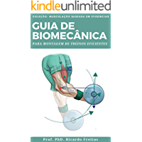 GUIA DE BIOMECÂNICA: PARA MONTAGEM DE TREINOS EFICIENTES