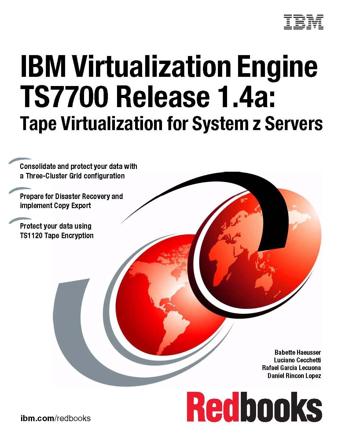 Download IBM Virtualization Engine Ts7700 Release 1.4a: Tape Virtualization for System Z Servers PDF