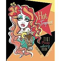 Hot Tropics Tiki Pinups Coloring Book