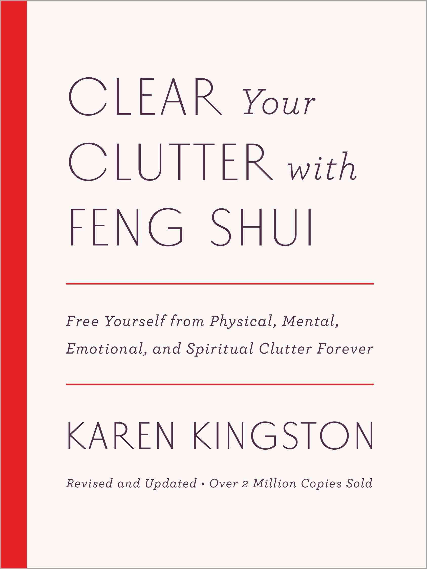 Clear Your Clutter With Feng Shui  Revised And Updated   Free Yourself From Physical Mental Emotional And Spiritual Clutter Forever