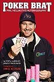 Poker Brat: Phil Hellmuth's Autobiography