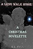 A LONG WALK HOME: A Christmas Novelette