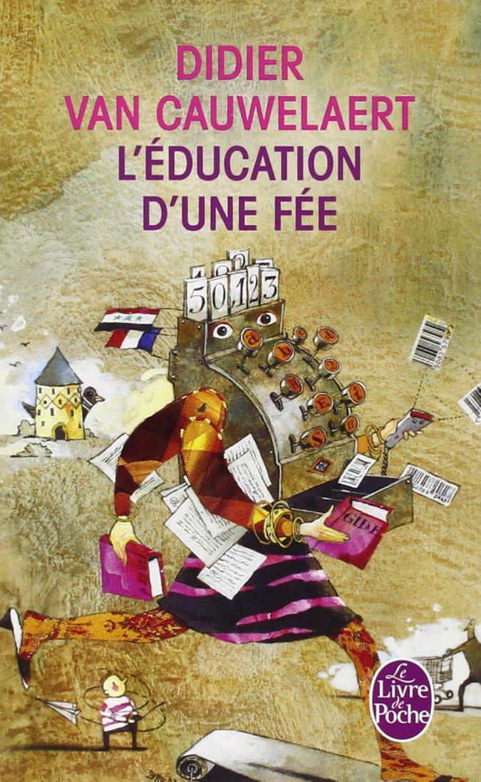 L'Education d'une fée (Le Livre de Poche)
