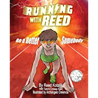 Running with Reed: Be a Better Somebody
