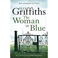 The Woman In Blue: The Dr Ruth Galloway Mysteries 8: 08