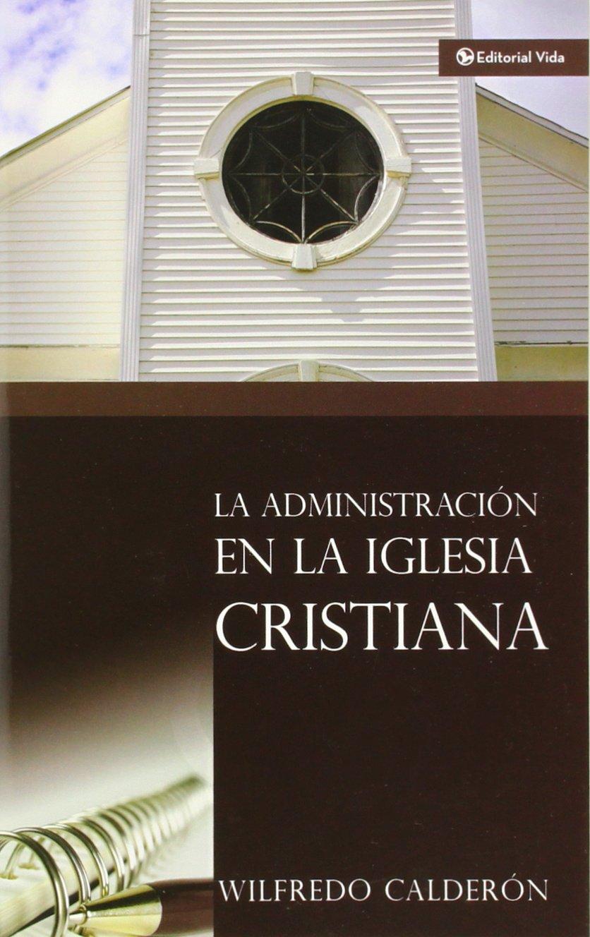 Administración de la Iglesia Cristiana, La (Spanish) Paperback – July 19, 1982