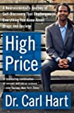 High Price: A Neuroscientist's Journey of Self-Discovery That Challenges Everything You Know About Drugs and Society (P…