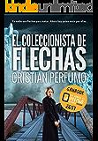 El coleccionista de flechas: Ganador del Premio Literario de Amazon 2017 (Spanish Edition)