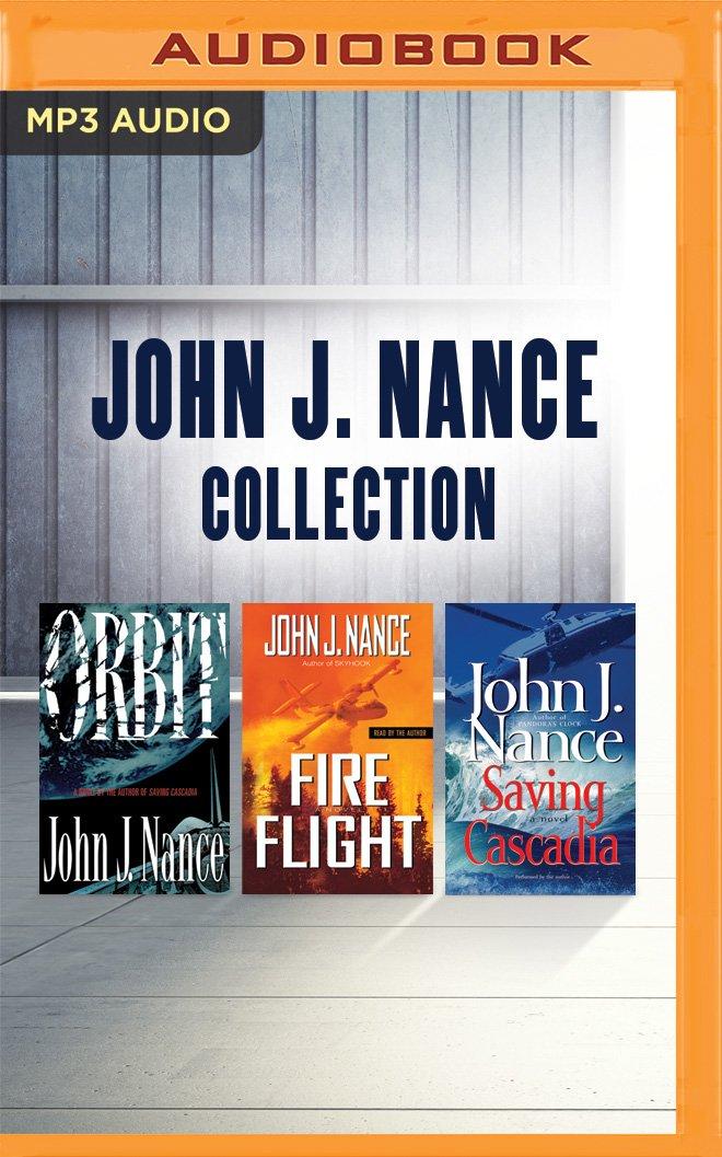 John J. Nance - Collection: Orbit, Fire Flight, Saving Cascadia pdf