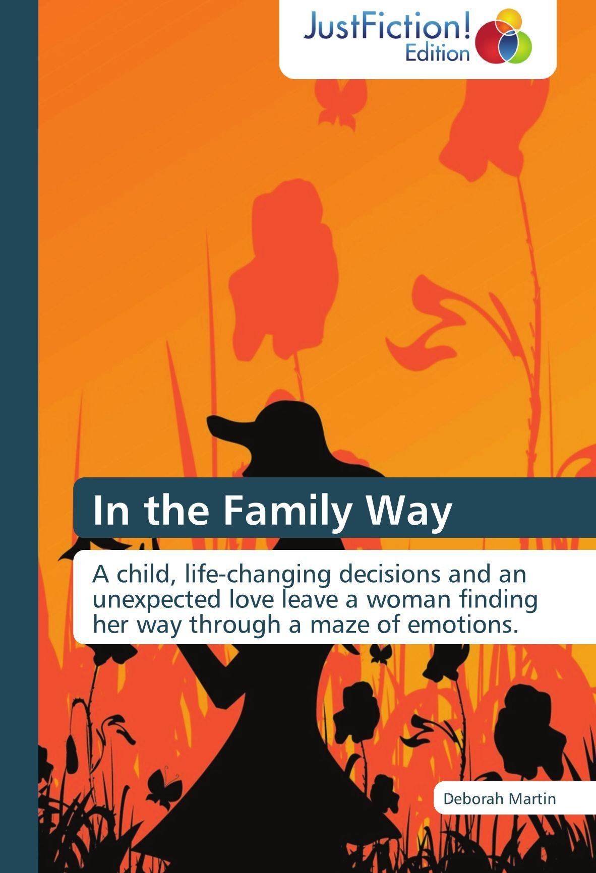Read Online In the Family Way: A child, life-changing decisions and an unexpected love leave a woman finding her way through a maze of emotions. pdf epub
